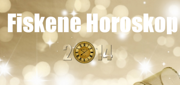 Fiskene – Horoskop 2014